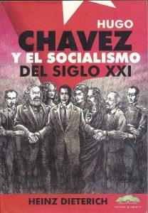 hugo-chavez-y-el-socialismo-del-siglo-xxi-dieterich-heinz-d_nq_np_374811-mla20635213346_032016-f